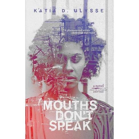 Mouths Don't Speak - by  Katia D Ulysse (Paperback) - image 1 of 1