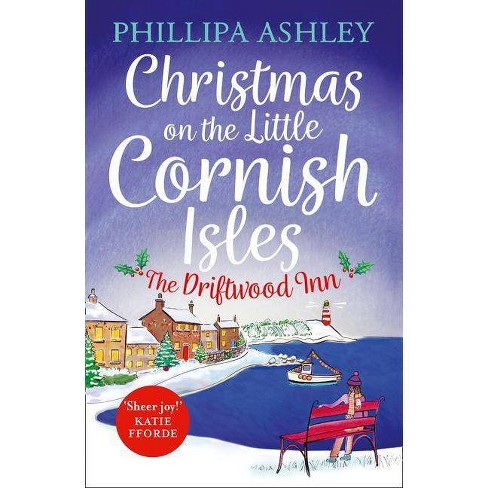Christmas on the Little Cornish Isles: The Driftwood Inn - by  Phillipa Ashley (Paperback) - image 1 of 1