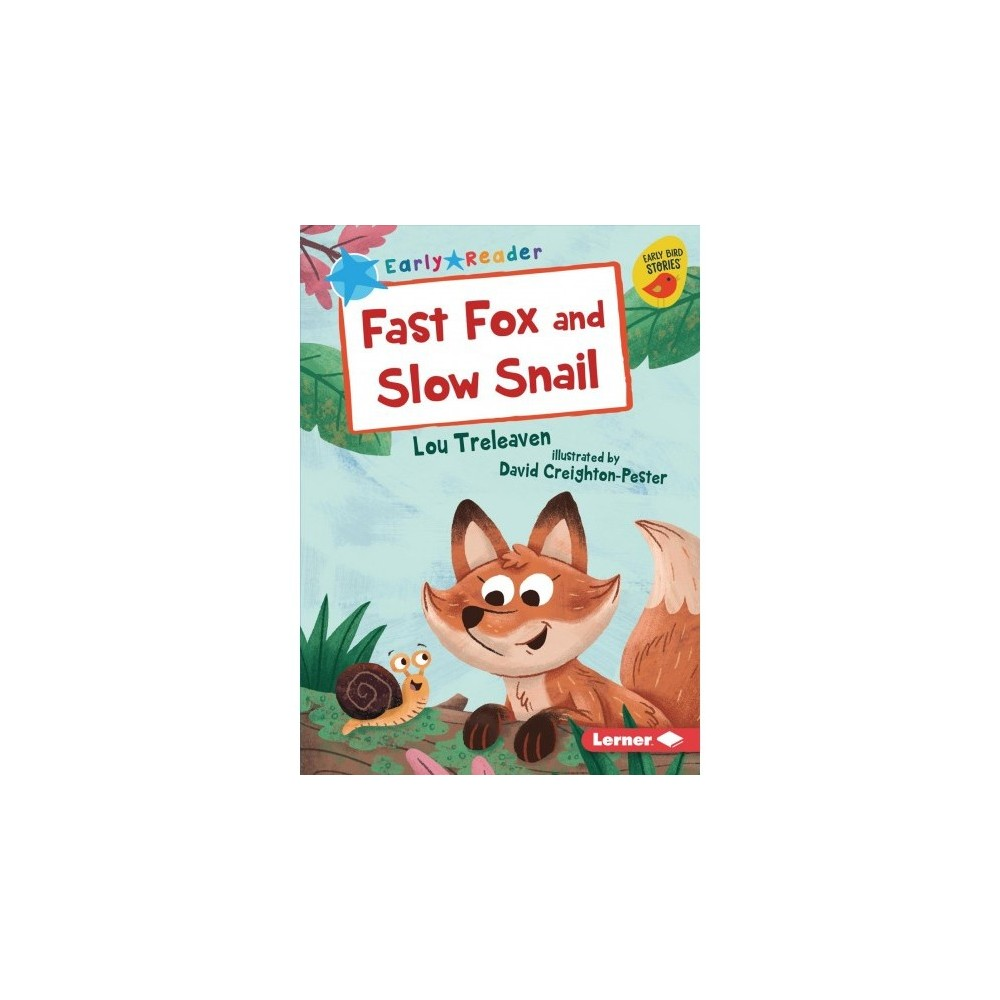 Fast Fox and Slow Snail - by Lou Treleaven (Paperback)