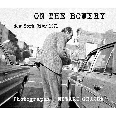 On the Bowery - by  Edward Grazda (Hardcover) - image 1 of 1