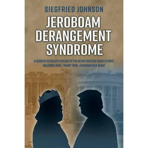 Jeroboam Derangement Syndrome - by  Siegfried Johnson (Paperback) - image 1 of 1