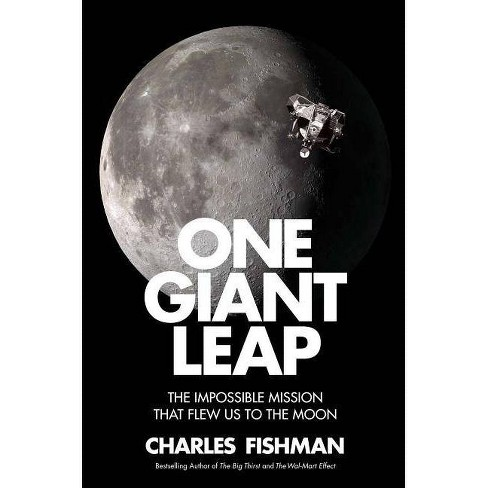One Giant Leap - by  Charles Fishman (Hardcover) - image 1 of 1