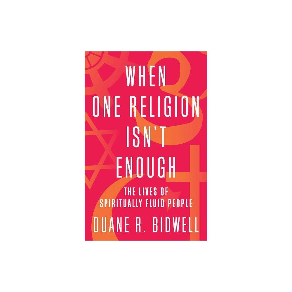 When One Religion Isn T Enough By Duane R Bidwell Hardcover