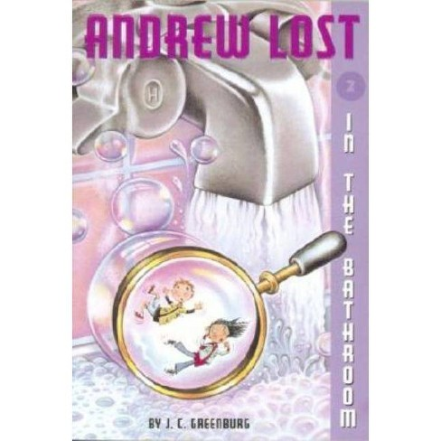 Andrew Lost #2: In the Bathroom - by  J C Greenburg (Paperback) - image 1 of 1