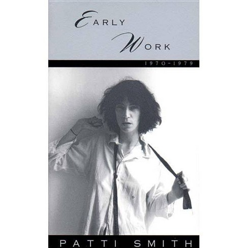 Early Work 1970-1979 - by  Patti Smith (Paperback) - image 1 of 1