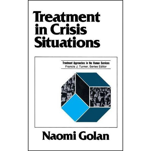 Treatment in Crisis Situations - (Treatment Approaches in the Human Services) by  Naomi Golan - image 1 of 1