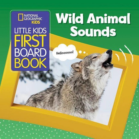 National Geographic Kids Little Kids First Board Book: Wild Animal Sounds - (First Board Books) - image 1 of 1
