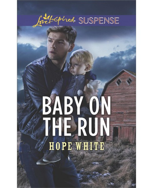 Baby on the Run -  (Love Inspired Suspense) by Hope White (Paperback) - image 1 of 1