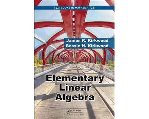 Elementary Linear Algebra -  by James R. Kirkwood & Bessie H. Kirkwood (Hardcover) - image 1 of 1
