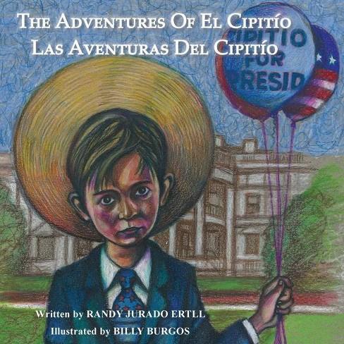 The Adventures of El Cipitio - 2nd Edition by  Randy Jurado Ertll (Paperback) - image 1 of 1