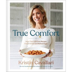 True Comfort - by Kristin Cavallari (Hardcover)
