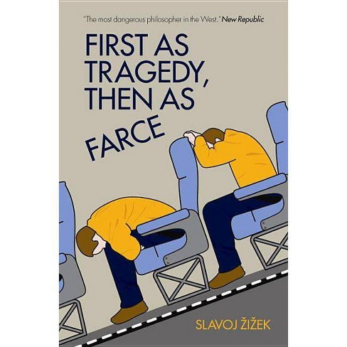 First as Tragedy, Then as Farce - by  Slavoj Zizek (Paperback) - image 1 of 1