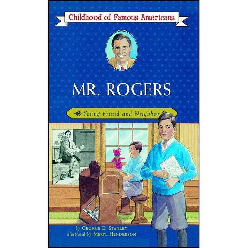 Mr. Rogers - (Childhood of Famous Americans (Paperback)) by  George E Stanley (Paperback) - image 1 of 1
