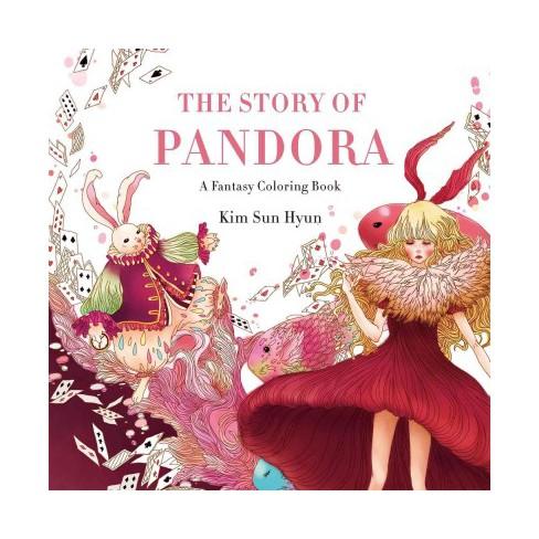Story Of Pandora : A Fantasy Coloring Book (Paperback) (Kim Sun Hyun ...