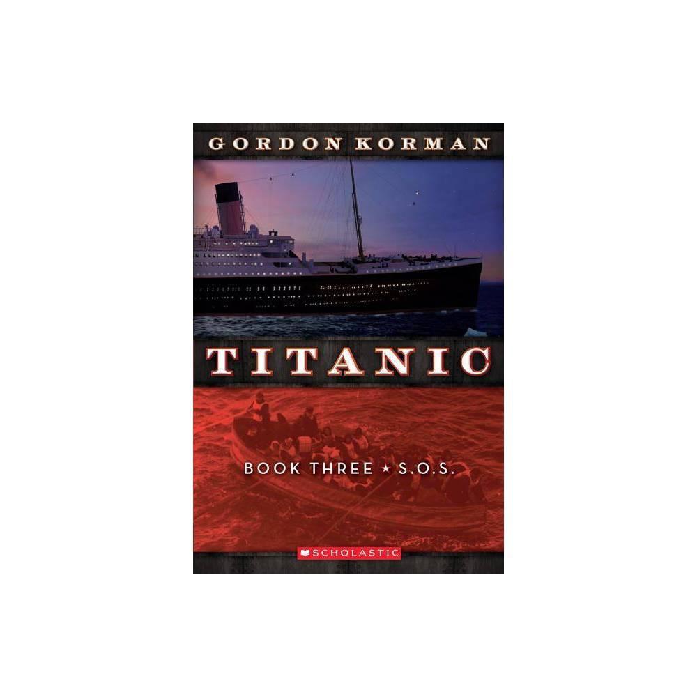Best Review SOS Titanic Paperback By Gordon Korman Paperback