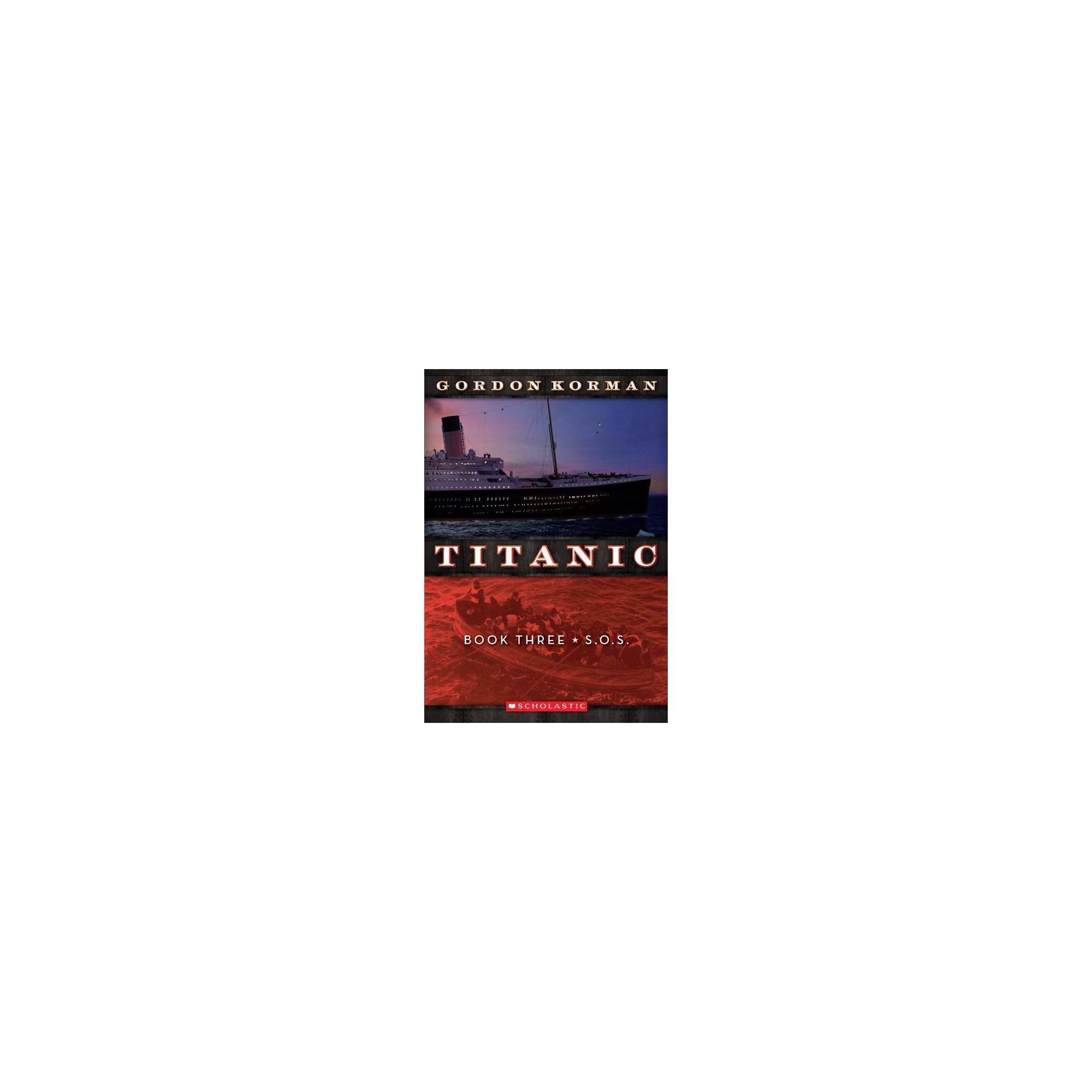 S.O.S. - (Titanic (Paperback)) by Gordon Korman (Paperback)