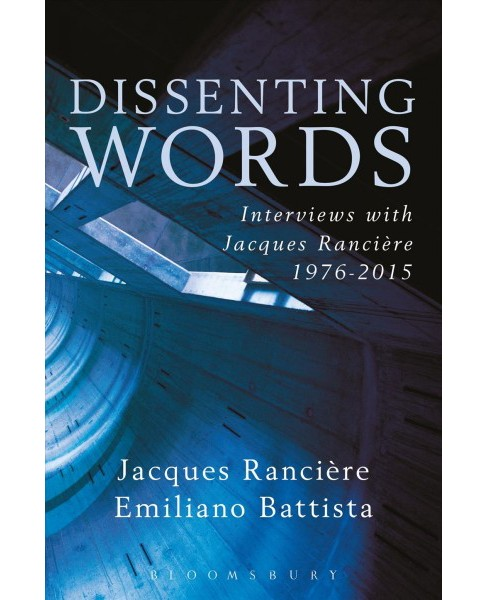 Dissenting Words : Interviews With Jacques Ranciere -  (Paperback) - image 1 of 1