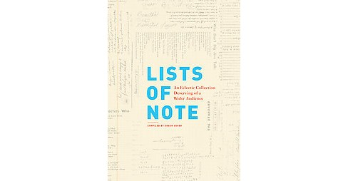 Lists of Note : An Eclectic Collection Deserving of a Wider Audience (Hardcover) - image 1 of 1