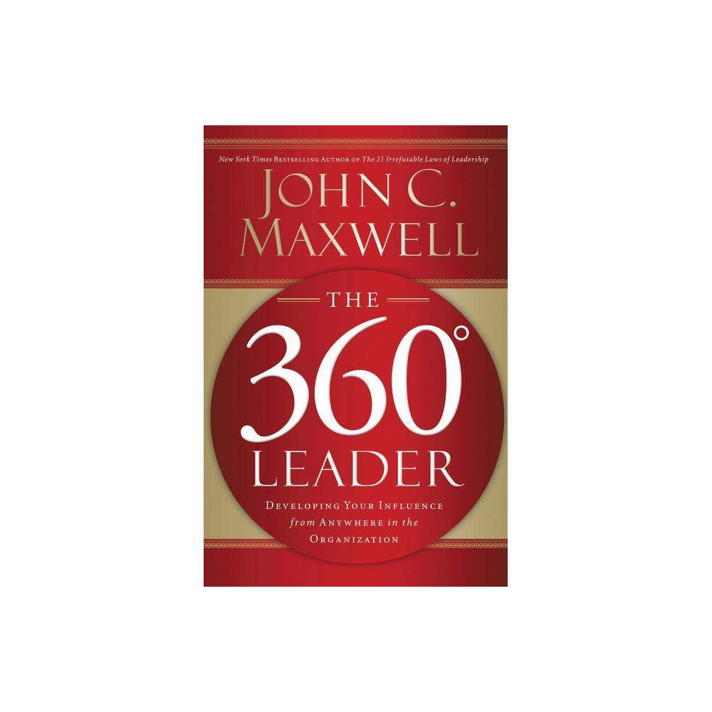The 360 Degree Leader By John C Maxwell Paperback