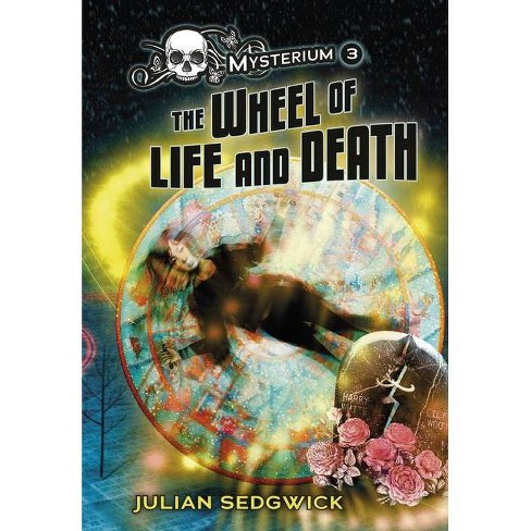 The Wheel of Life and Death - (Mysterium) by  Julian Sedgwick (Paperback) - image 1 of 1