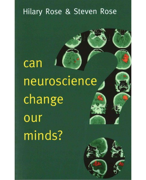Can Neuroscience Change Our Minds? (Paperback) (Hilary Rose & Steven Rose) - image 1 of 1
