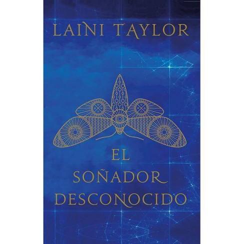 El So�ador Desconocido / Strange the Dreamer - by  Laini Taylor (Paperback) - image 1 of 1