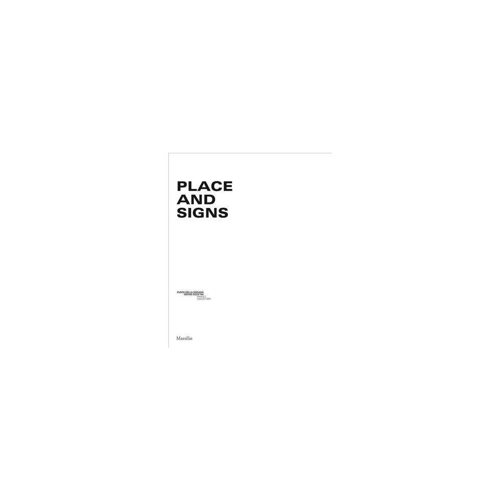 Place and Signs - by Martin Bethenod & Mouna Mekouar (Hardcover)