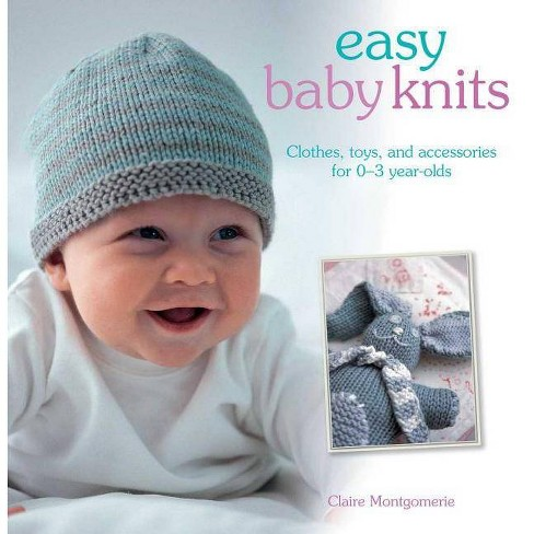 Easy Baby Knits - by  Claire Montgomerie (Paperback) - image 1 of 1