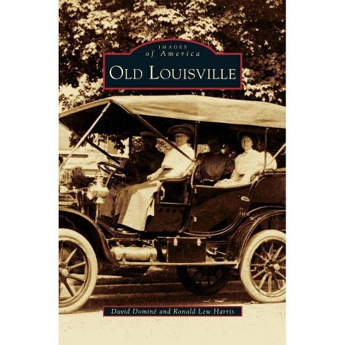 Old Louisville - by  David Domine & Ronald Lew Harris (Hardcover) - image 1 of 1