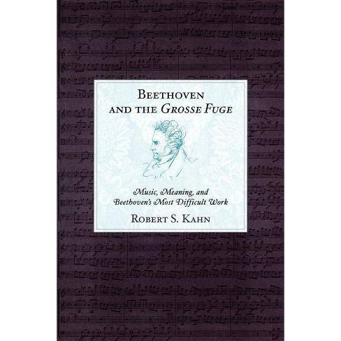 Beethoven and the Grosse Fuge - by  Robert S Kahn (Paperback) - image 1 of 1