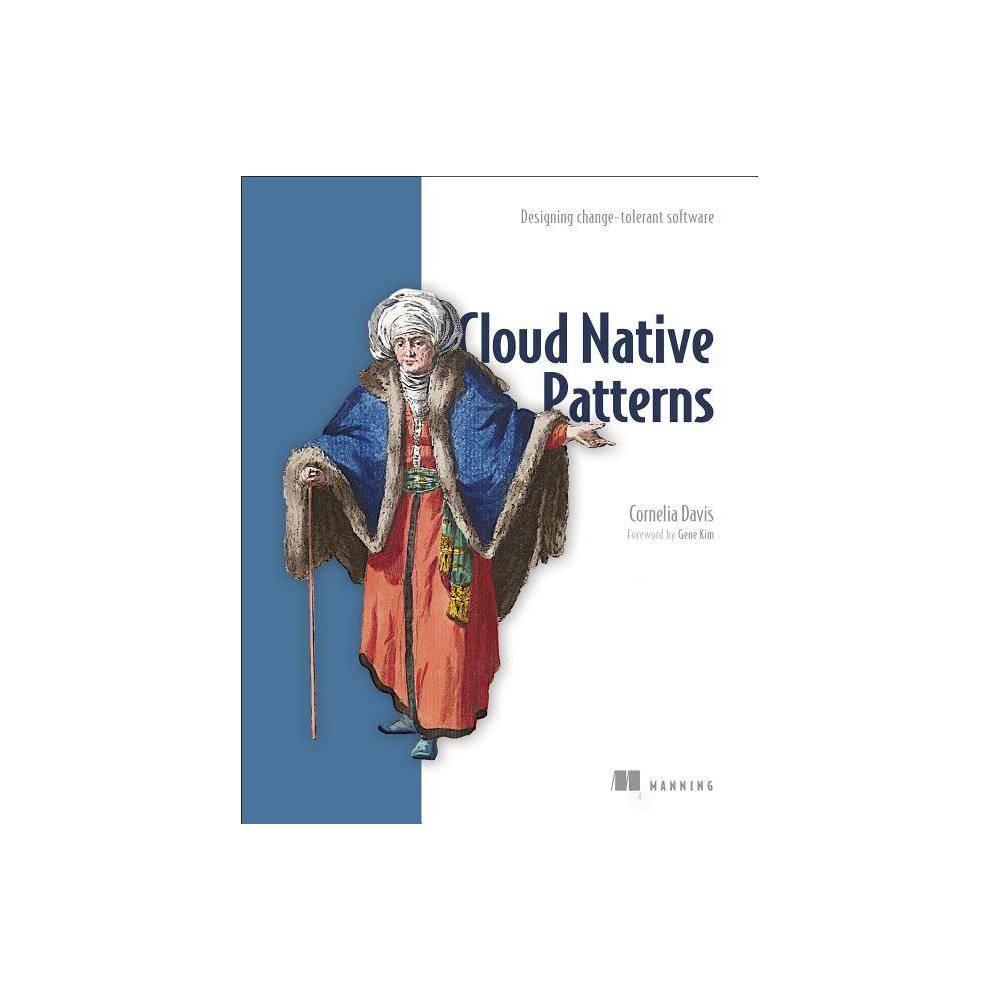 Cloud Native Patterns By Cornelia Davis Paperback