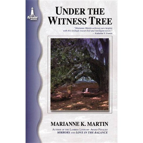 Under the Witness Tree - by Marianne K Martin (Paperback)