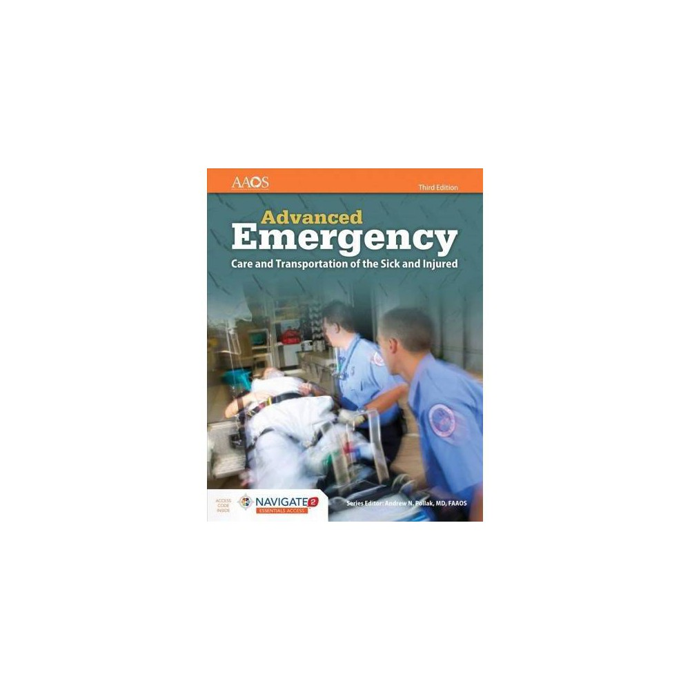 Advanced Emergency : Care and Transportation of the Sick and Injured - 3 Pap/Psc by Rhonda J. Hunt