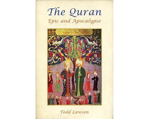 Quran : Epic and Apocalypse (Paperback) (Todd Lawson) - image 1 of 1