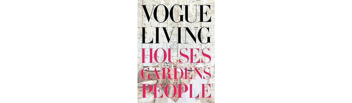 Vogue Living : Houses, Gardens, People (Hardcover) (Hamish Bowles) - image 1 of 1