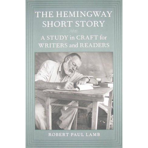 The Hemingway Short Story - by  Robert Paul Lamb (Hardcover) - image 1 of 1