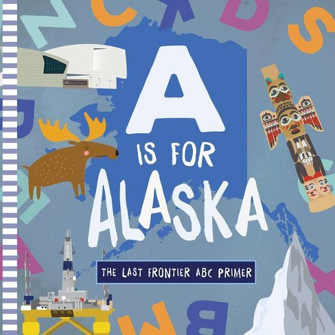 A is for Alaska - by  Trish Madson (Board_book) - image 1 of 1