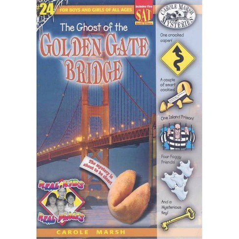 The Ghost of the Golden Gate Bridge - (Real Kids! Real Places! (Paperback)) by  Carole Marsh (Paperback) - image 1 of 1
