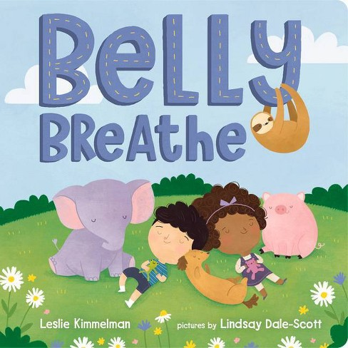 Belly Breathe - by  Leslie Kimmelman (Board Book) - image 1 of 1