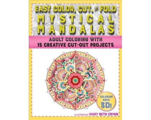 Easy Color, Cut, and Fold Mystical Mandalas : 15 Creative Cut-out Projects for Everyone (Paperback) - image 1 of 1