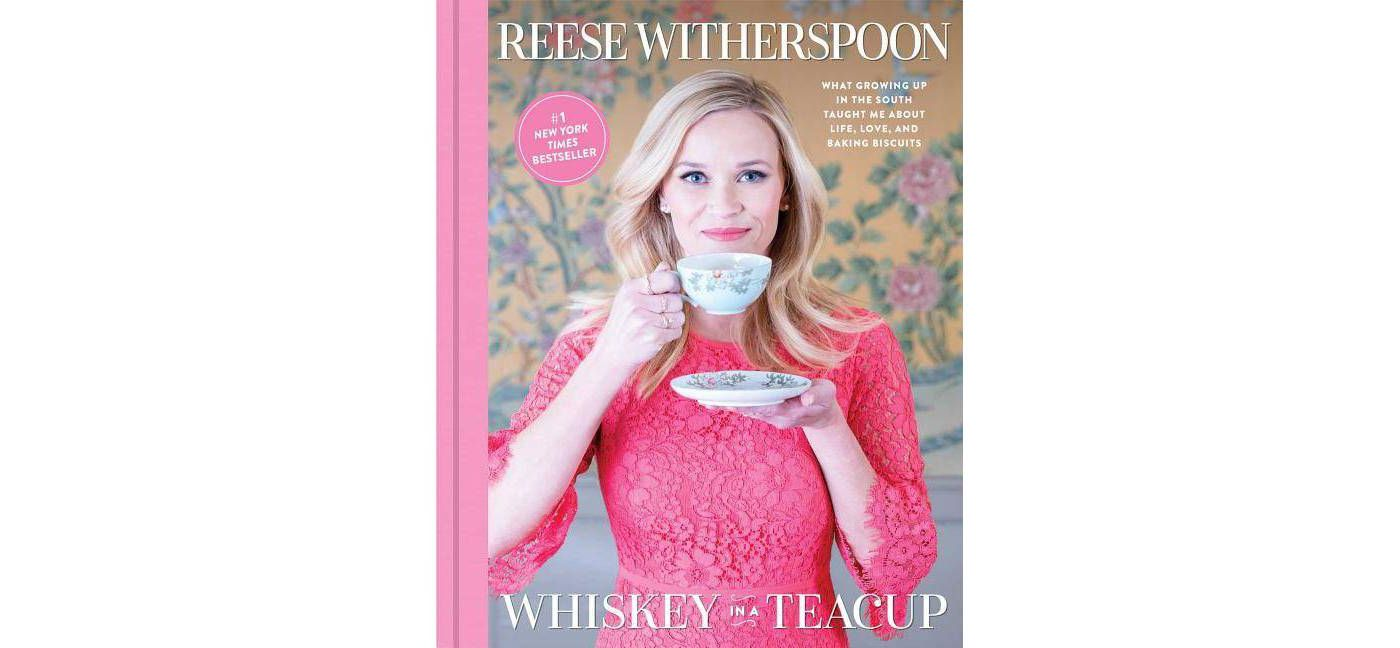 Whiskey in a Teacup: What Growing Up in the South Taught Me About Life, Love, and Baking Biscuits by Reese Witherspoon (Hardcover) - image 1 of 1