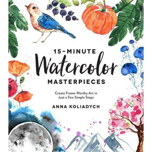 15-Minute Watercolor Masterpieces - by  Anna Koliadych (Paperback) - image 1 of 1