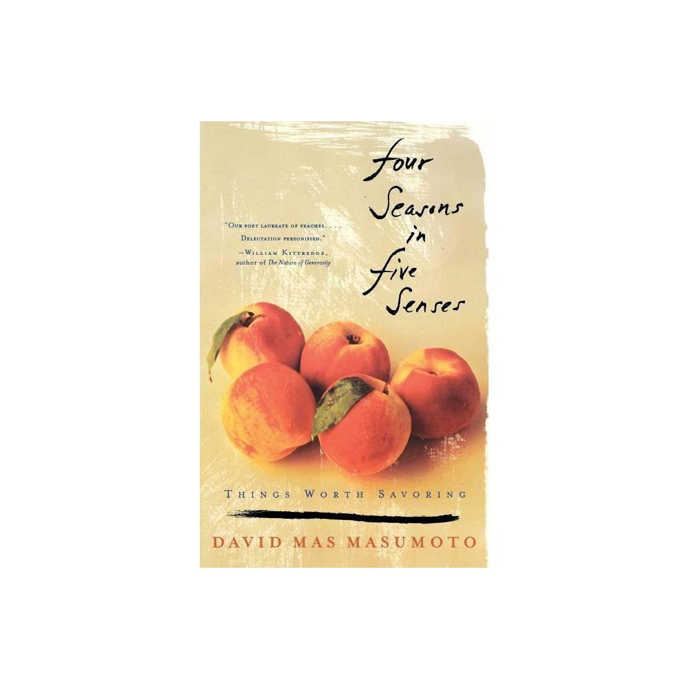 Four Seasons In Five Senses By David Mas Masumoto Paperback