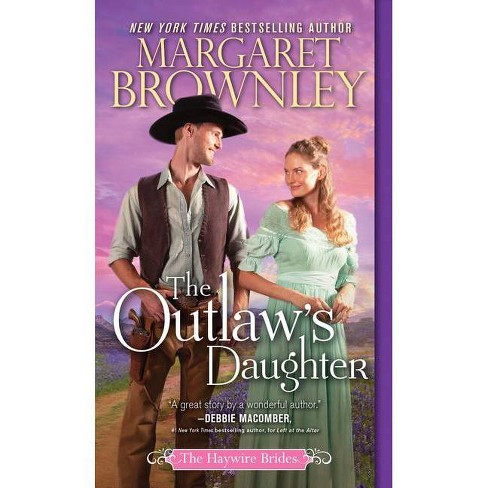 The Outlaw's Daughter - (Haywire Brides) by  Margaret Brownley (Paperback) - image 1 of 1