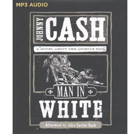 Man in White : A Novel About the Apostle Paul -  by Johnny Cash (MP3-CD) - image 1 of 1