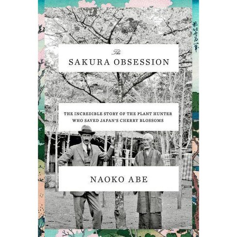 The Sakura Obsession - by  Naoko Abe (Hardcover) - image 1 of 1