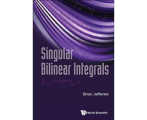 Singular Bilinear Integrals (Hardcover) (Brian Jeffries) - image 1 of 1