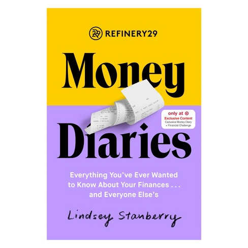 Refinery29 Money Diaries Target Exclusive Edition by Lindsey Stanberry (Paperback) - image 1 of 1
