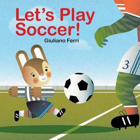 Let's Play Soccer! - by  Giuliano Ferri (Board_book) - image 1 of 1