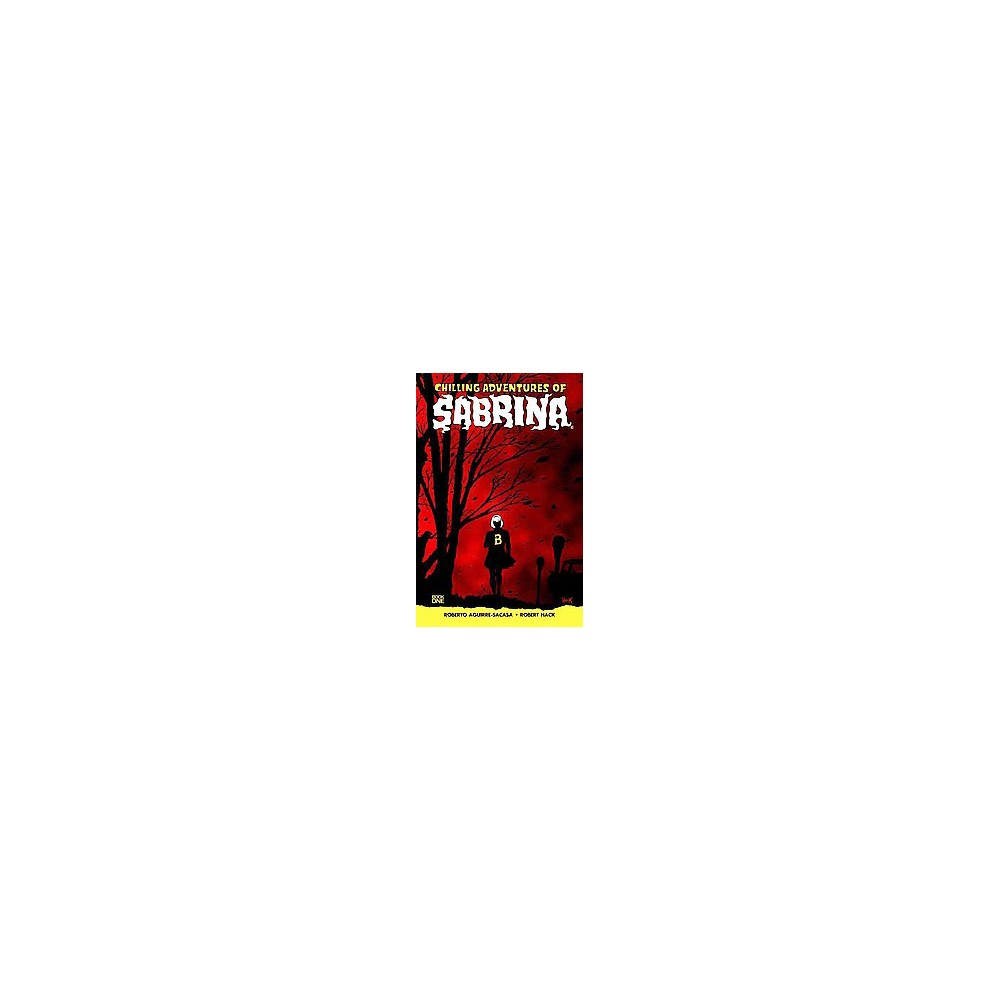 Chilling Adventures of Sabrina 1 - by Roberto Aguirre-Sacasa (Paperback)